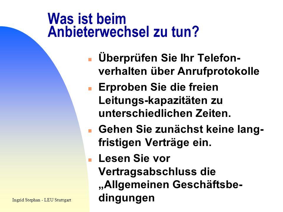 Was ist beim Anbieterwechsel zu tun? n Überprüfen Sie Ihr Telefon- verhalten über Anrufprotokolle n Erproben Sie die freien Leitungs-kapazitäten zu un
