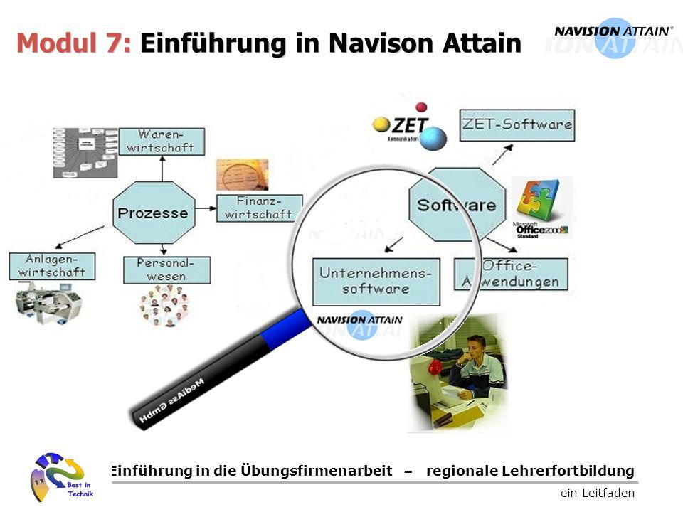 Einführung in die Übungsfirmenarbeit – regionale Lehrerfortbildung ein Leitfaden Modul 7: Einführung in Navison Attain