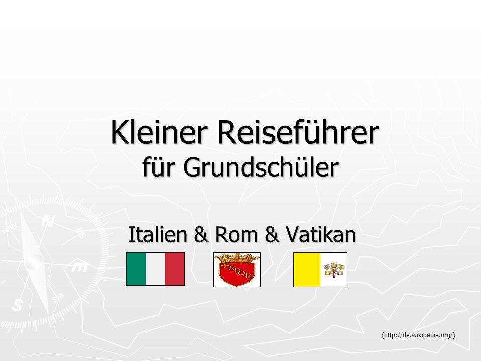 Kleiner Reiseführer für Grundschüler Kleiner Reiseführer für Grundschüler Italien & Rom & Vatikan (http://de.wikipedia.org/)