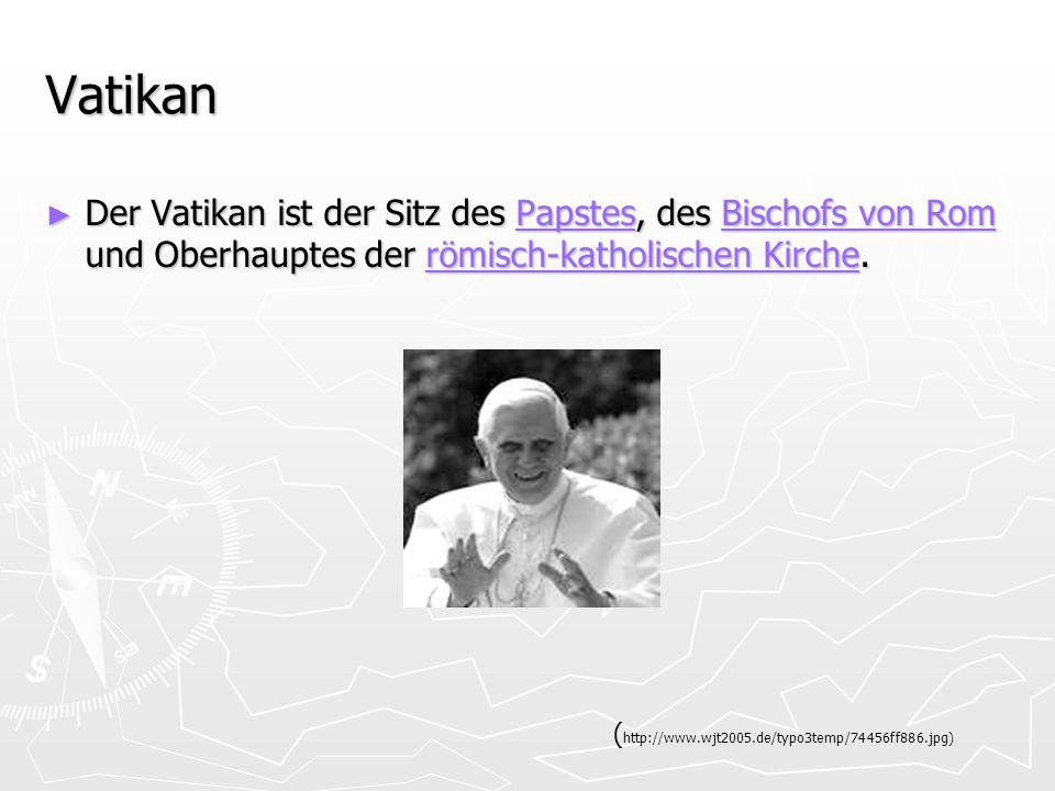 Vatikan Der Vatikan ist der Sitz des Papstes, des Bischofs von Rom und Oberhauptes der römisch-katholischen Kirche. Der Vatikan ist der Sitz des Papst