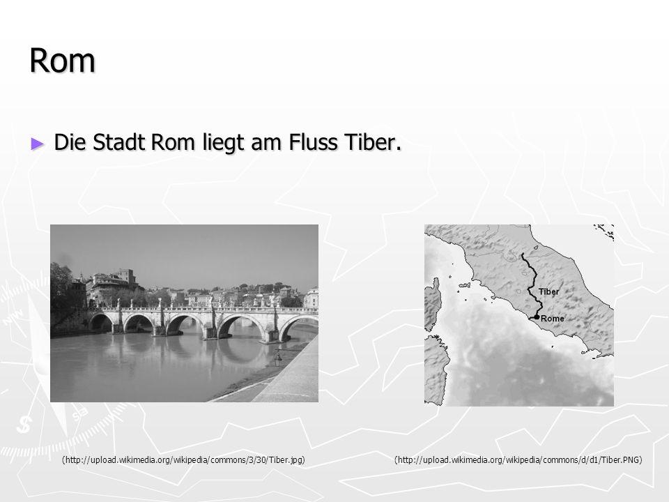Rom Die Stadt Rom liegt am Fluss Tiber. Die Stadt Rom liegt am Fluss Tiber. (http://upload.wikimedia.org/wikipedia/commons/d/d1/Tiber.PNG)(http://uplo