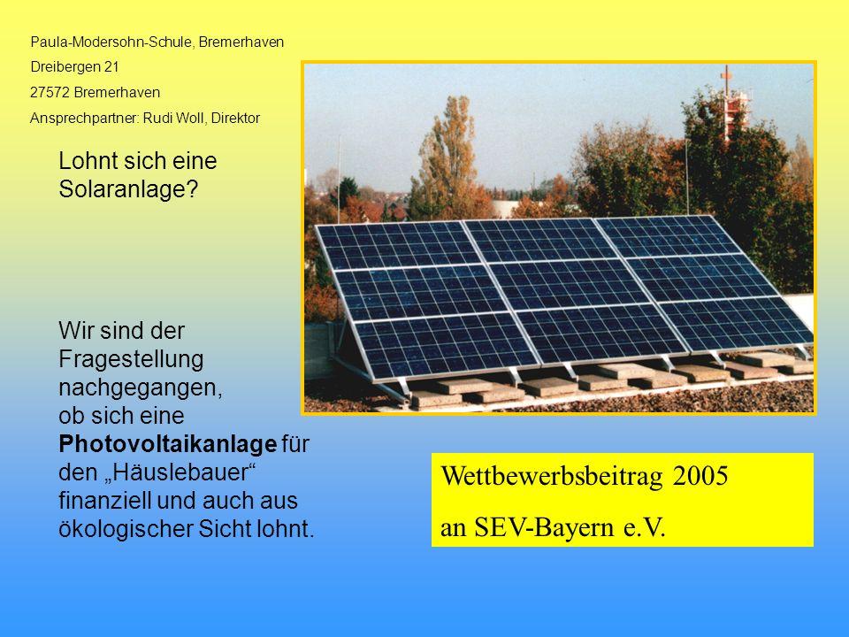 Paula-Modersohn-Schule, Bremerhaven Dreibergen 21 27572 Bremerhaven Ansprechpartner: Rudi Woll, Direktor Lohnt sich eine Solaranlage? Wir sind der Fra