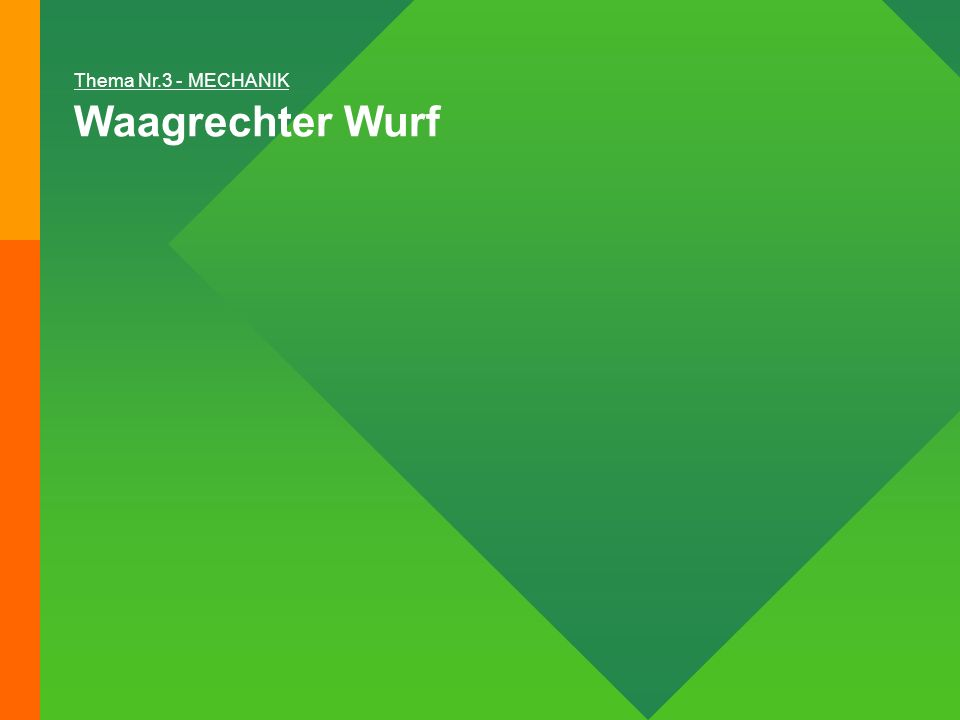 Waagrechter Wurf Thema Nr.3 - MECHANIK
