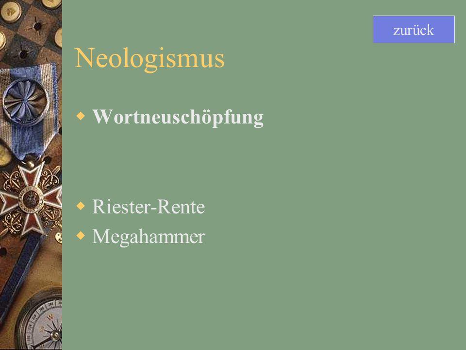 Neologismus Wortneuschöpfung Riester-Rente Megahammer zurück