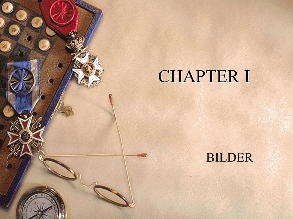 CHAPTER I BILDER