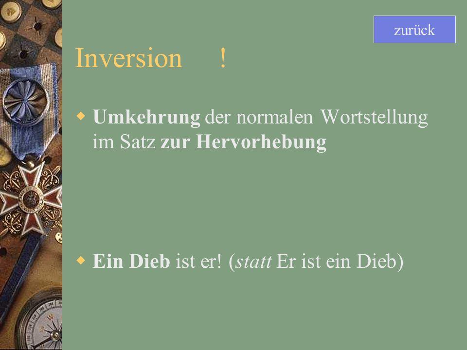 Inversion .Umkehrung der normalen Wortstellung im Satz zur Hervorhebung Ein Dieb ist er.