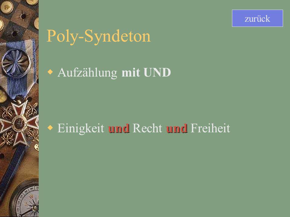 Poly-Syndeton Aufzählung mit UND undund Einigkeit und Recht und Freiheit zurück