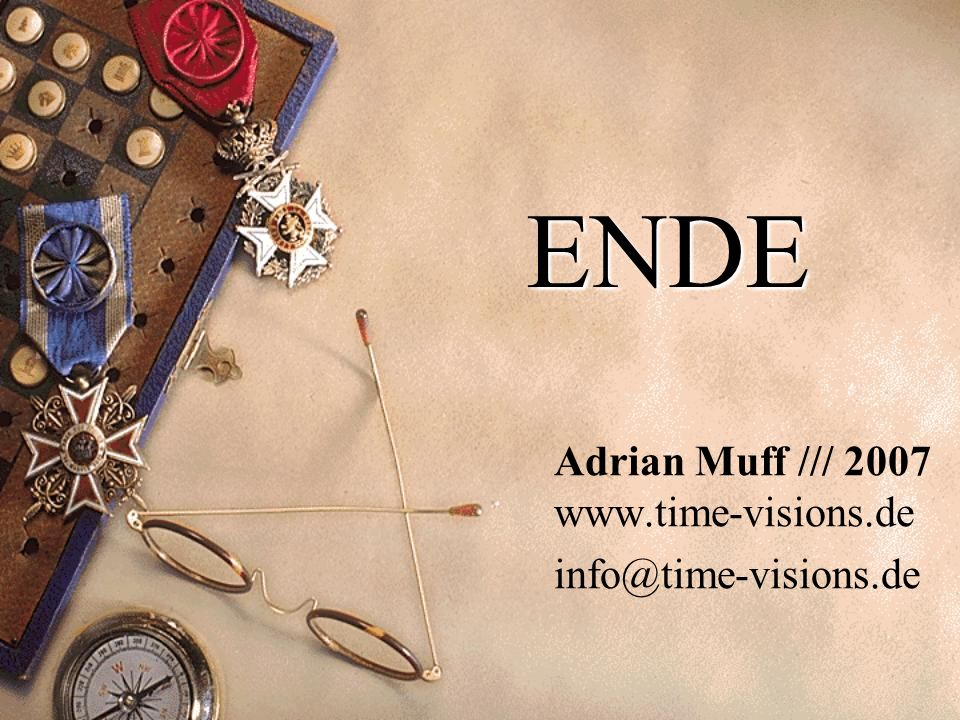 ENDE Adrian Muff /// 2007 www.time-visions.de info@time-visions.de