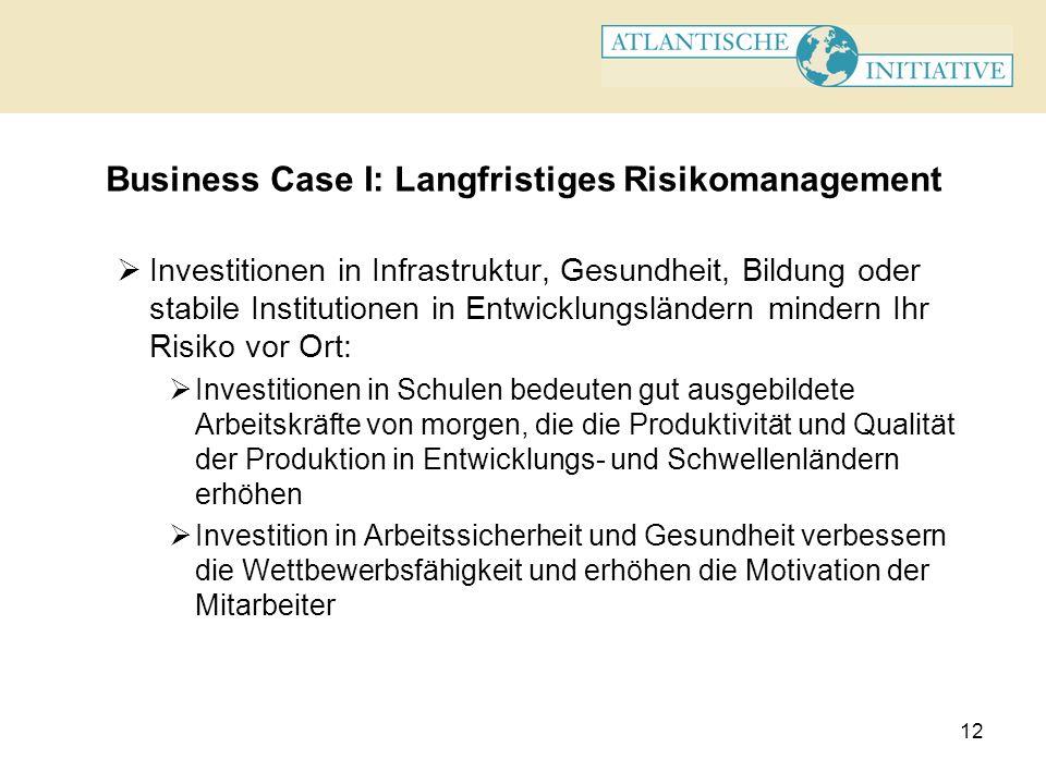12 Business Case I: Langfristiges Risikomanagement Investitionen in Infrastruktur, Gesundheit, Bildung oder stabile Institutionen in Entwicklungslände