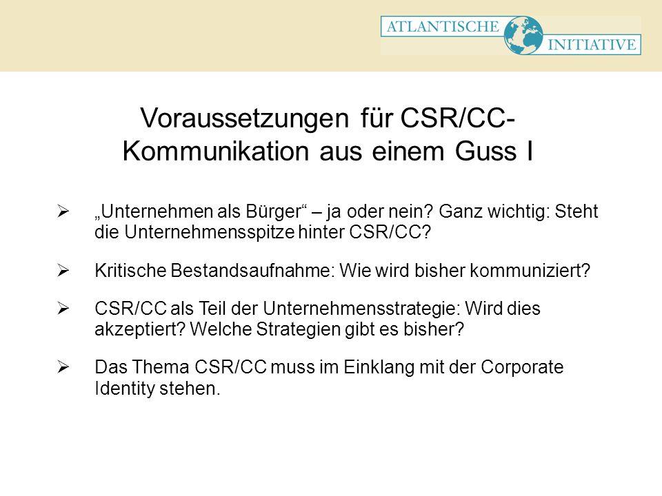 Voraussetzungen für CSR/CC- Kommunikation aus einem Guss I Analyse der verschiedenen CSR/CC-Stoßrichtungen: a)Auf welchen Feldern (Bildung/Erziehung, Umwelt, Sozialprojekte) können Unternehmen evtl.