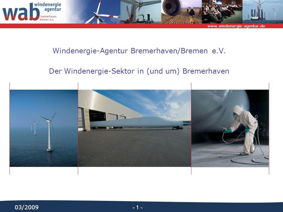 www.windenergie-agentur.de - 1 - 03/2009 Windenergie-Agentur Bremerhaven/Bremen e.V. Der Windenergie-Sektor in (und um) Bremerhaven