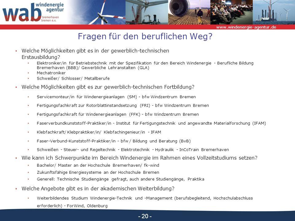 www.windenergie-agentur.de - 20 - Fragen für den beruflichen Weg? Welche Möglichkeiten gibt es in der gewerblich-technischen Erstausbildung? Elektroni