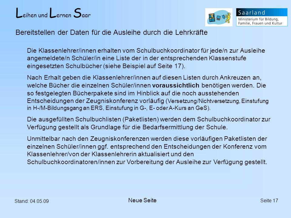 L eihen und L ernen S aar Stand: 04.05.09 Seite 17 Bereitstellen der Daten für die Ausleihe durch die Lehrkräfte Die Klassenlehrer/innen erhalten vom
