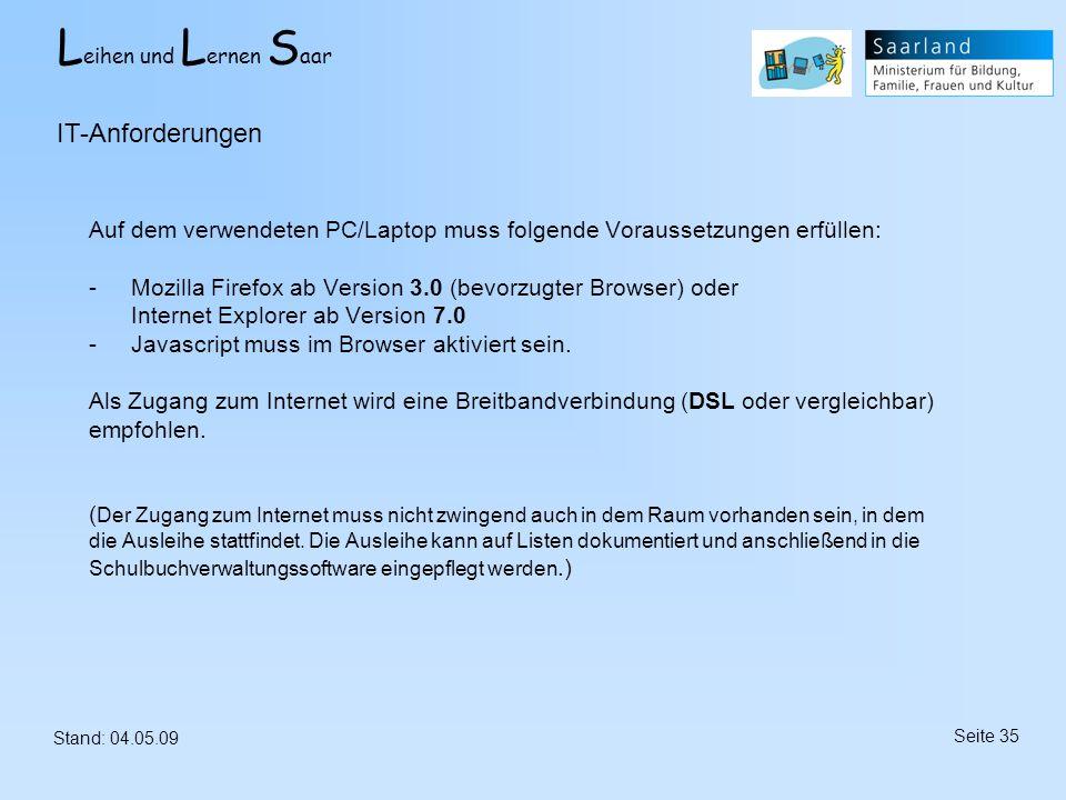 L eihen und L ernen S aar Stand: 04.05.09 Seite 35 Auf dem verwendeten PC/Laptop muss folgende Voraussetzungen erfüllen: -Mozilla Firefox ab Version 3