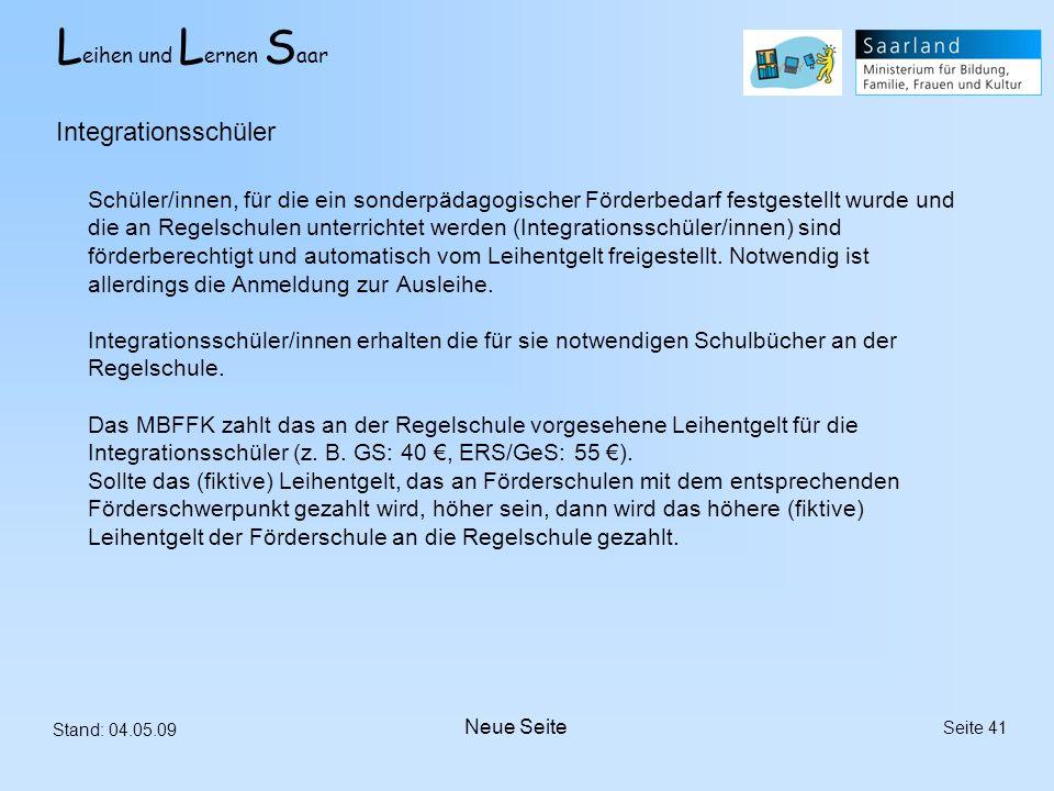 L eihen und L ernen S aar Stand: 04.05.09 Seite 41 Schüler/innen, für die ein sonderpädagogischer Förderbedarf festgestellt wurde und die an Regelschu
