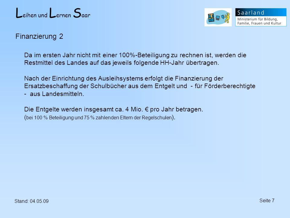 L eihen und L ernen S aar Stand: 04.05.09 Seite 18 Festlegung des Pakets ( anhand einer klassenstufenspezifischen Schulbuchliste) Neue Seite
