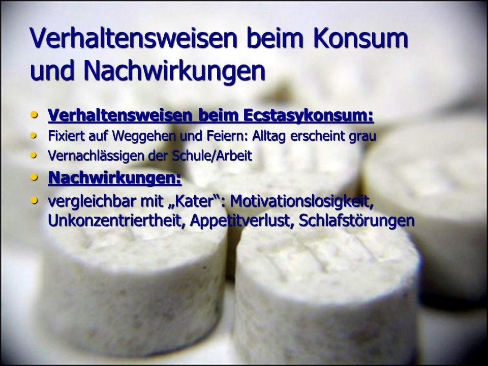 Verhaltensweisen beim Konsum und Nachwirkungen Verhaltensweisen beim Ecstasykonsum: Verhaltensweisen beim Ecstasykonsum: Fixiert auf Weggehen und Feie