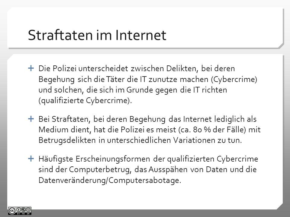 Straftaten im Internet Die Polizei unterscheidet zwischen Delikten, bei deren Begehung sich die Täter die IT zunutze machen (Cybercrime) und solchen,