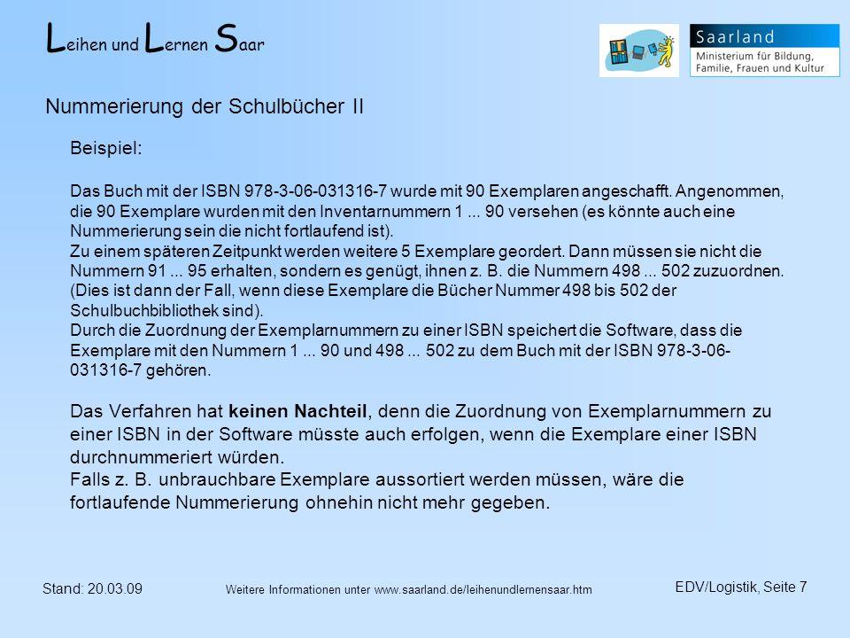 L eihen und L ernen S aar Stand: 20.03.09 EDV/Logistik, Seite 7 Weitere Informationen unter www.saarland.de/leihenundlernensaar.htm Beispiel: Das Buch