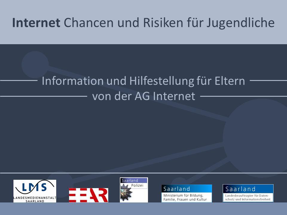 Internet Chancen und Risiken für Jugendliche Information und Hilfestellung für Eltern von der AG Internet