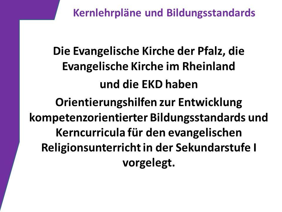 Die Evangelische Kirche der Pfalz, die Evangelische Kirche im Rheinland und die EKD haben Orientierungshilfen zur Entwicklung kompetenzorientierter Bi