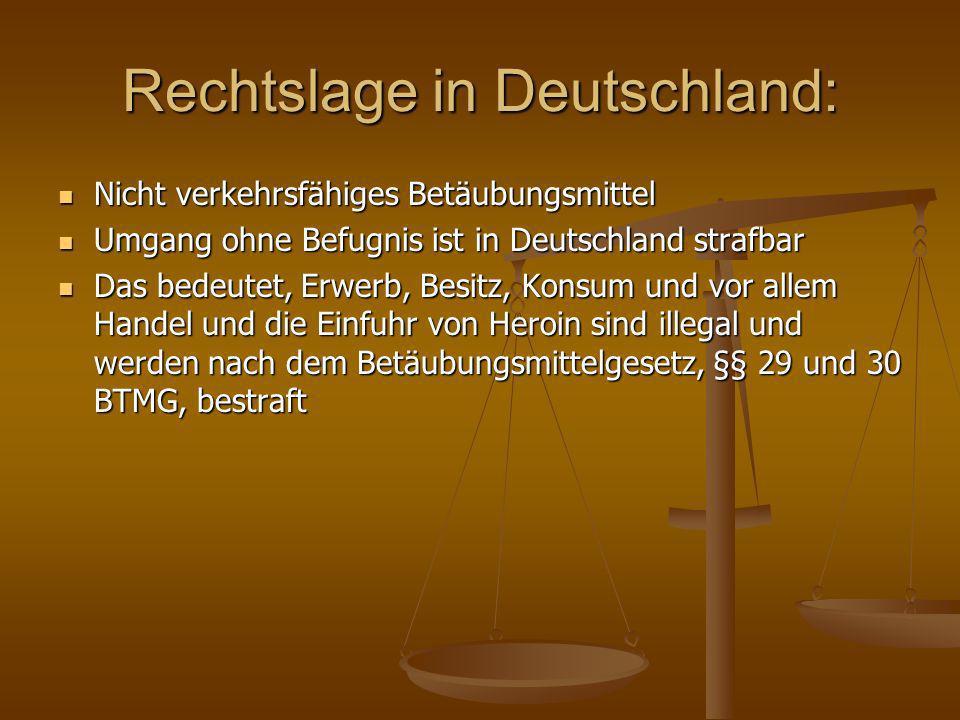 Rechtslage in Deutschland: Nicht verkehrsfähiges Betäubungsmittel Nicht verkehrsfähiges Betäubungsmittel Umgang ohne Befugnis ist in Deutschland straf