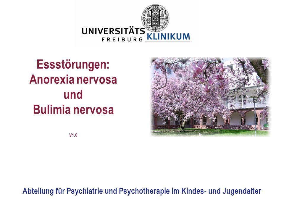 Essstörungen: Anorexia nervosa und Bulimia nervosa V1.0 Abteilung für Psychiatrie und Psychotherapie im Kindes- und Jugendalter