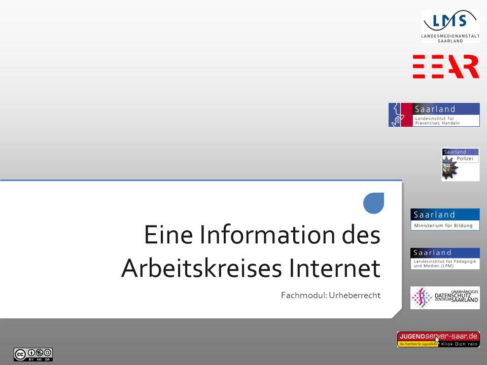 Eine Information des Arbeitskreises Internet Fachmodul: Urheberrecht