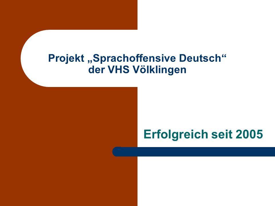 Projekt Sprachoffensive Deutsch der VHS Völklingen Erfolgreich seit 2005