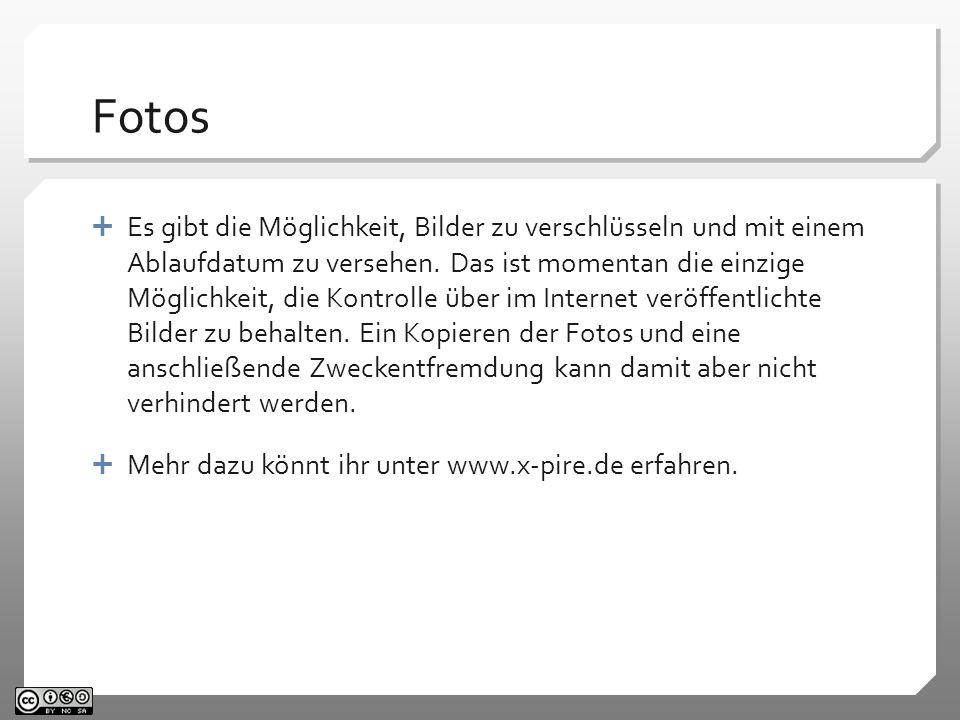 Fotos Es gibt die Möglichkeit, Bilder zu verschlüsseln und mit einem Ablaufdatum zu versehen.