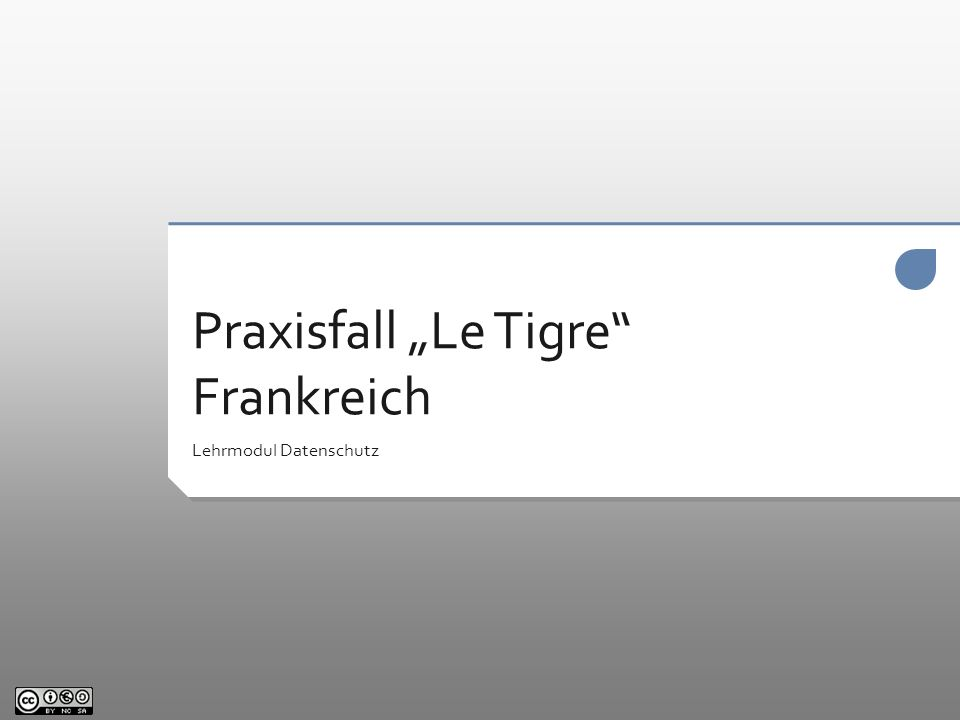 Praxisfall Le Tigre Frankreich Lehrmodul Datenschutz