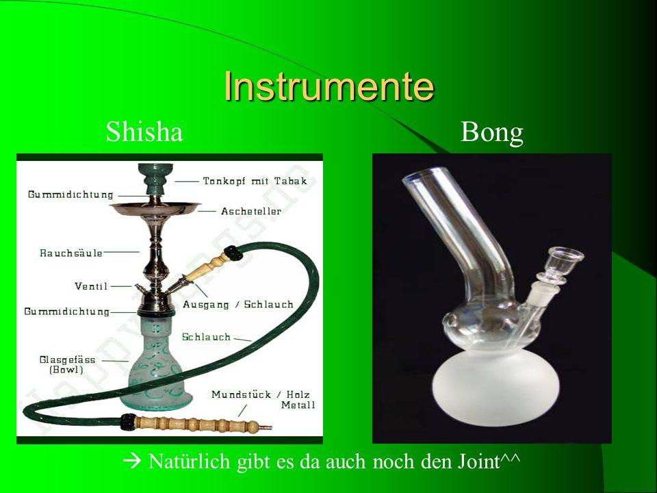 Instrumente Shisha Bong Natürlich gibt es da auch noch den Joint^^