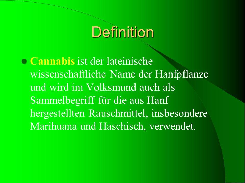 Definition Cannabis ist der lateinische wissenschaftliche Name der Hanfpflanze und wird im Volksmund auch als Sammelbegriff für die aus Hanf hergestel