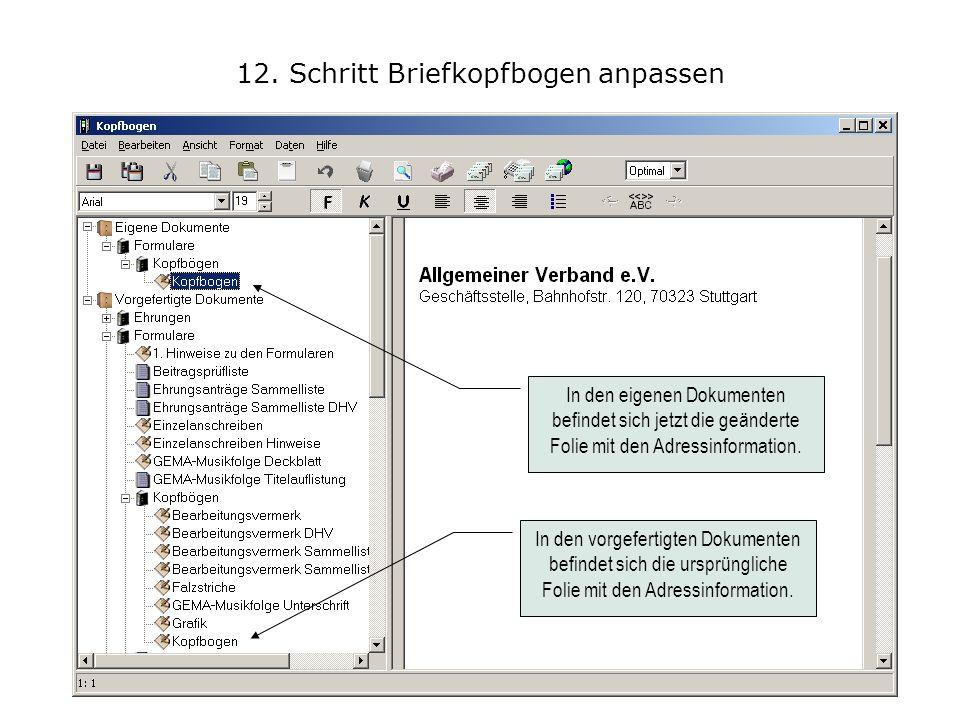 12. Schritt Briefkopfbogen anpassen In den eigenen Dokumenten befindet sich jetzt die geänderte Folie mit den Adressinformation. In den vorgefertigten