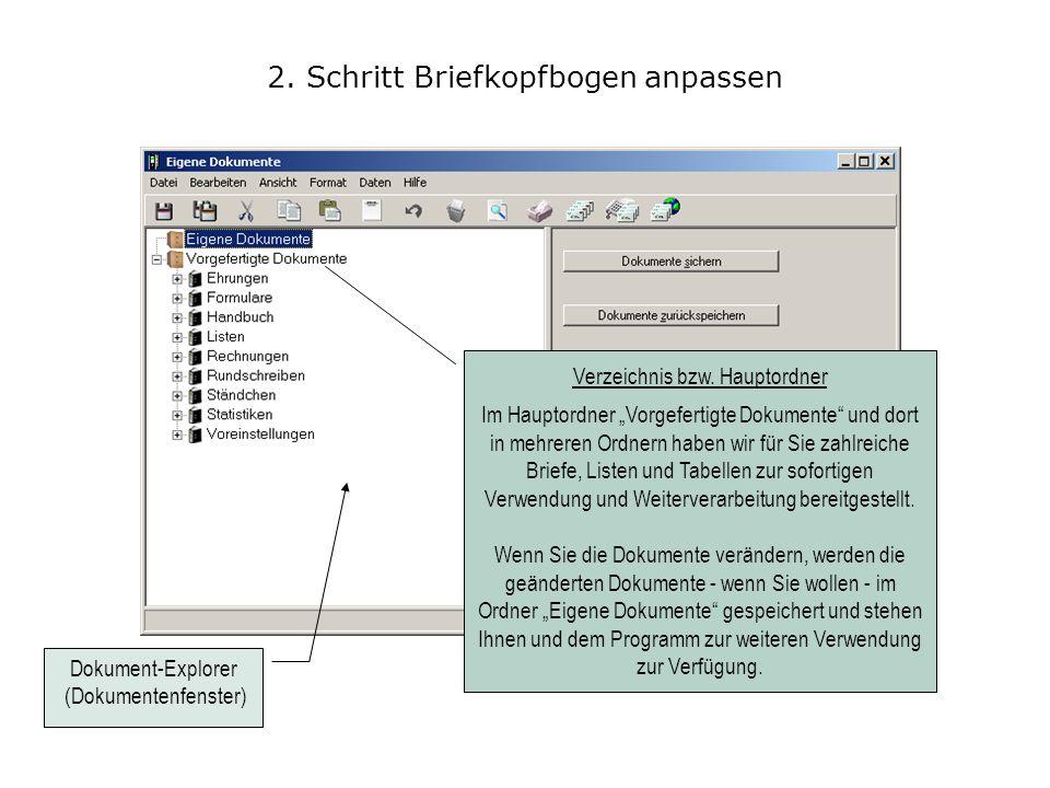 2. Schritt Briefkopfbogen anpassen Verzeichnis bzw. Hauptordner Im Hauptordner Vorgefertigte Dokumente und dort in mehreren Ordnern haben wir für Sie