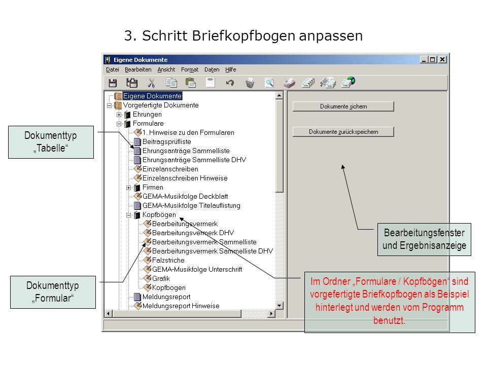 3. Schritt Briefkopfbogen anpassen Bearbeitungsfenster und Ergebnisanzeige Dokumenttyp Tabelle Dokumenttyp Formular Im Ordner Formulare / Kopfbögen si