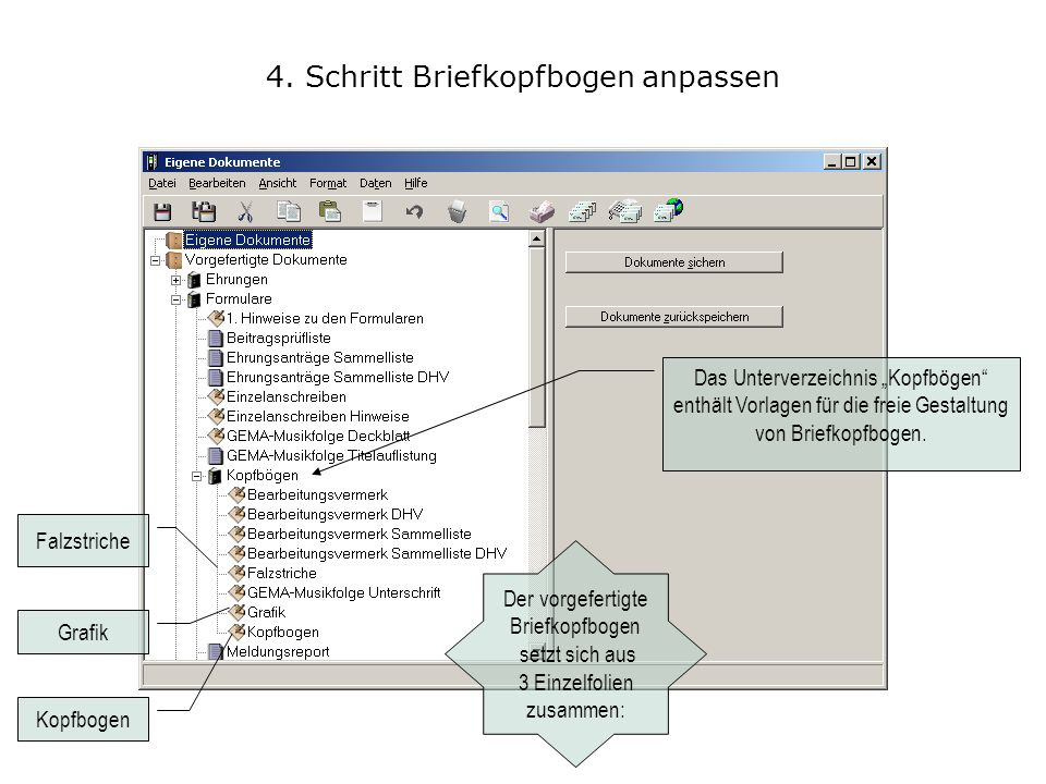 4. Schritt Briefkopfbogen anpassen Das Unterverzeichnis Kopfbögen enthält Vorlagen für die freie Gestaltung von Briefkopfbogen. Kopfbogen Der vorgefer