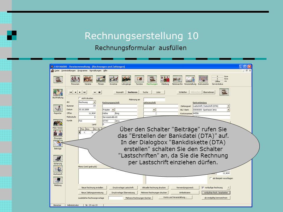 Rechnungserstellung 10 Rechnungsformular ausfüllen Über den Schalter
