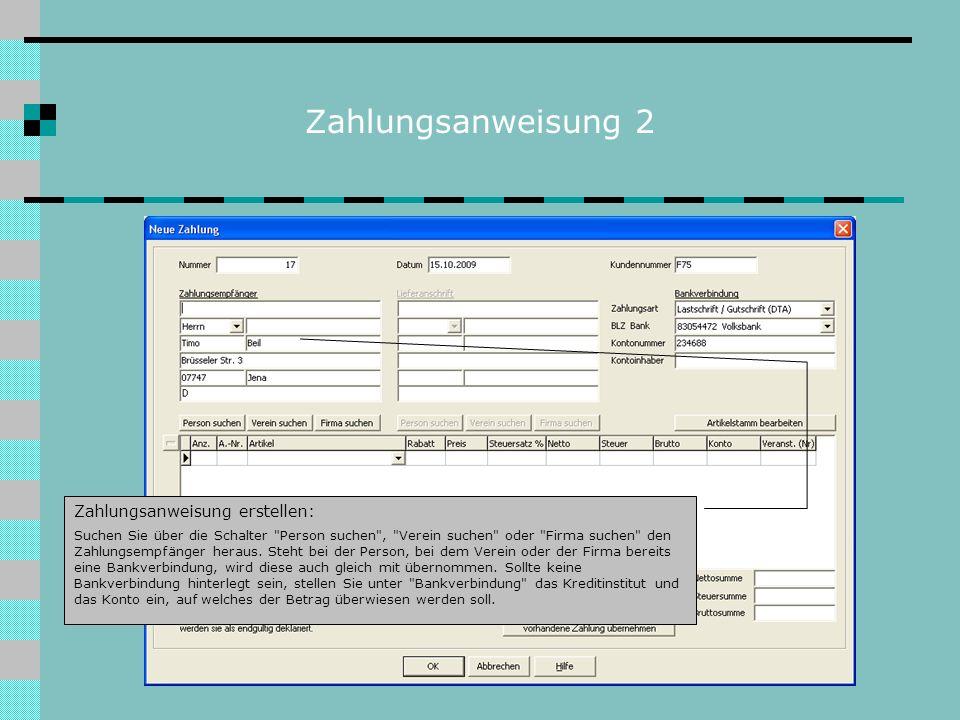 Zahlungsanweisung 2 Zahlungsanweisung erstellen: Suchen Sie über die Schalter Person suchen , Verein suchen oder Firma suchen den Zahlungsempfänger heraus.