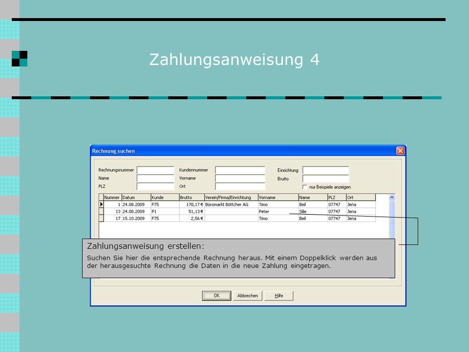 Zahlungsanweisung 4 Zahlungsanweisung erstellen: Suchen Sie hier die entsprechende Rechnung heraus. Mit einem Doppelklick werden aus der herausgesucht