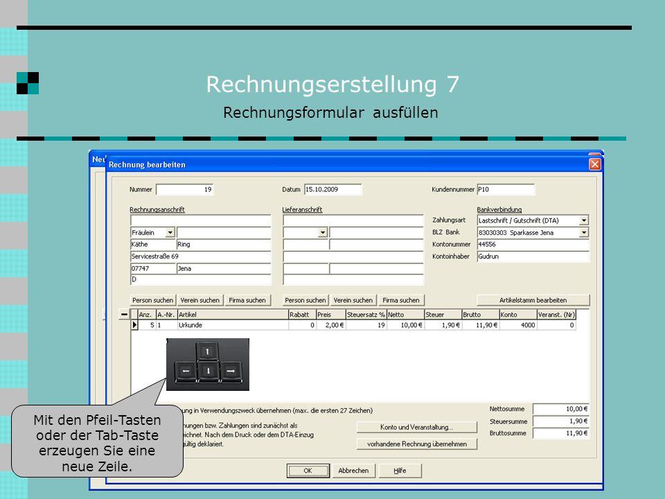 Rechnungserstellung 8 Sie können aber aus vorhandenen Rechnungen frühere Daten übernehmen Rechnungsformular ausfüllen