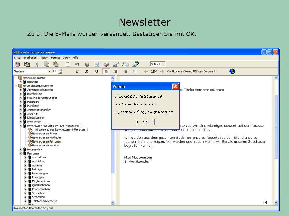 Zu 3. Die E-Mails wurden versendet. Bestätigen Sie mit OK. Newsletter 14