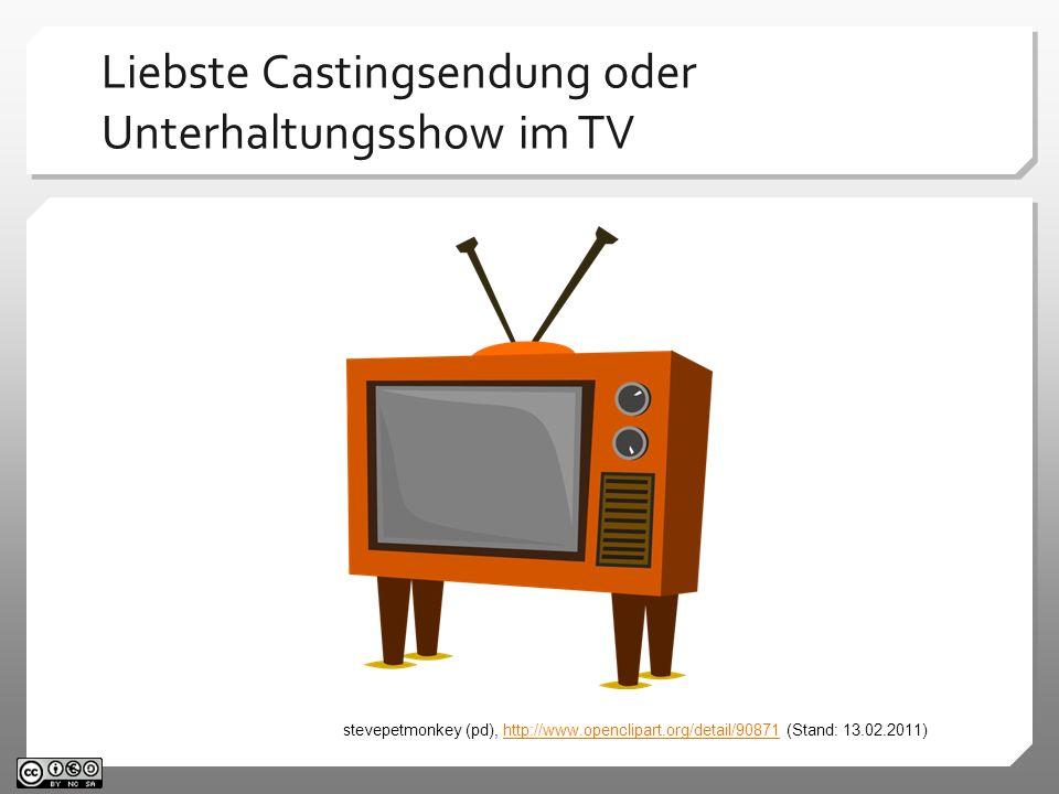 Liebste Castingsendung oder Unterhaltungsshow im TV stevepetmonkey (pd), http://www.openclipart.org/detail/90871 (Stand: 13.02.2011)http://www.opencli
