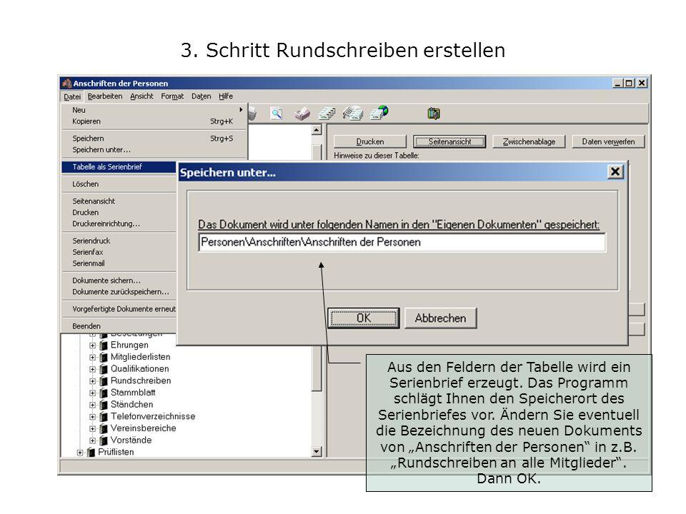 3. Schritt Rundschreiben erstellen Öffnen Sie das Menü Datei / Tabelle als Serienbrief Aus den Feldern der Tabelle wird ein Serienbrief erzeugt. Das P
