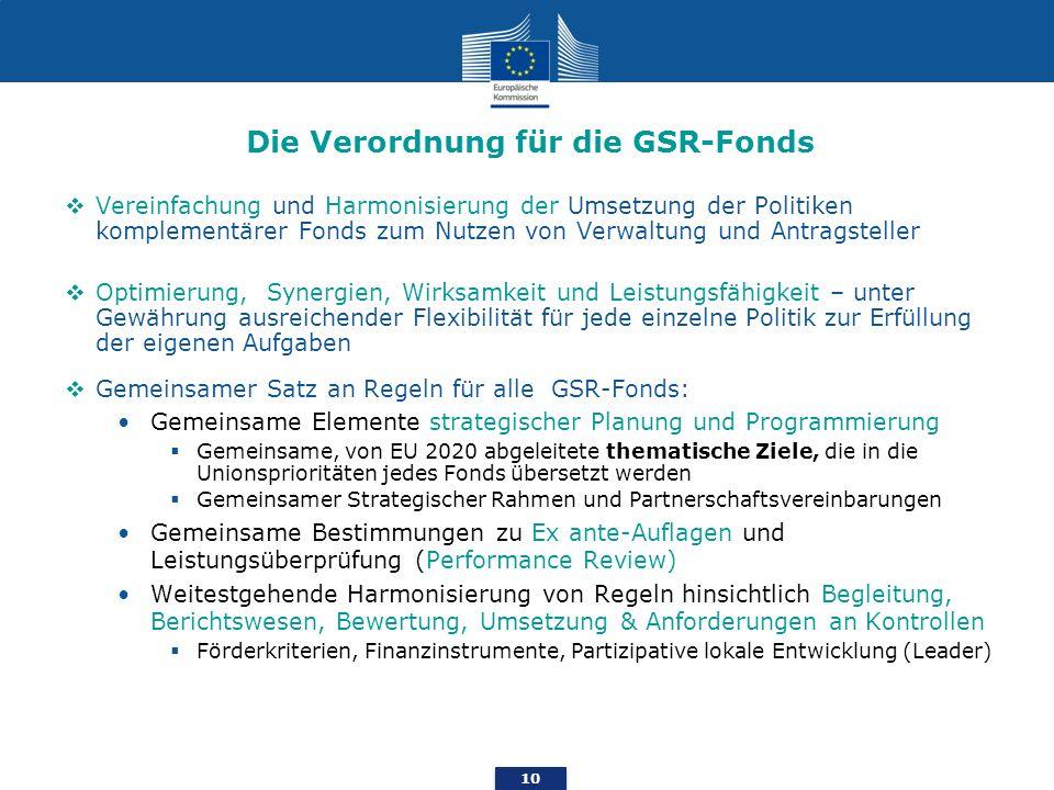 10 Die Verordnung für die GSR-Fonds Vereinfachung und Harmonisierung der Umsetzung der Politiken komplementärer Fonds zum Nutzen von Verwaltung und An