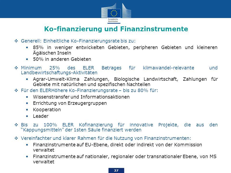 27 Ko-finanzierung und Finanzinstrumente Generell: Einheitliche Ko-Finanzierungsrate bis zu: 85% in weniger entwickelten Gebieten, peripheren Gebieten