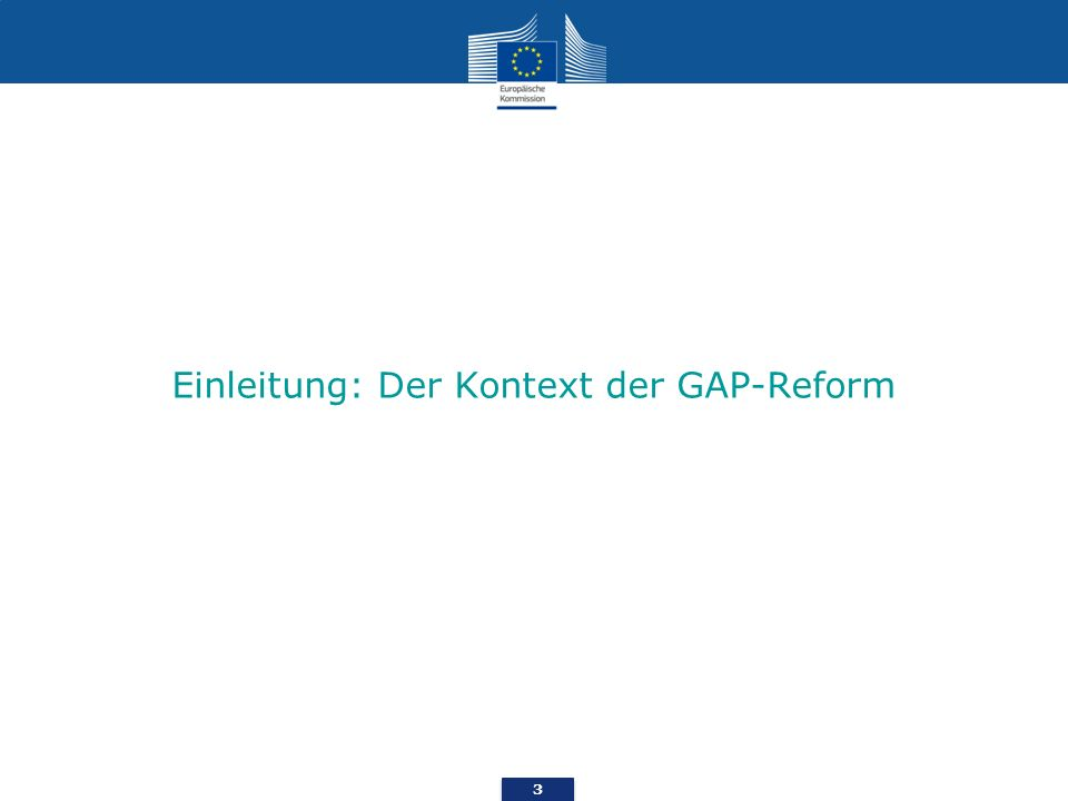 3 Einleitung: Der Kontext der GAP-Reform