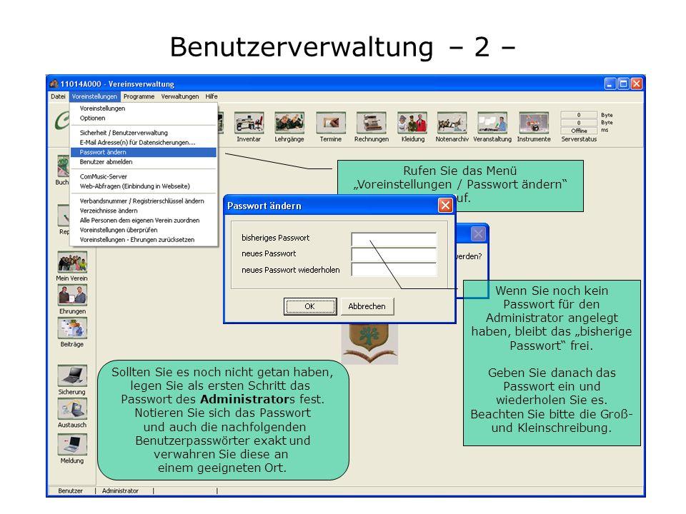 Benutzerverwaltung – 2 – Sollten Sie es noch nicht getan haben, legen Sie als ersten Schritt das Passwort des Administrators fest. Notieren Sie sich d