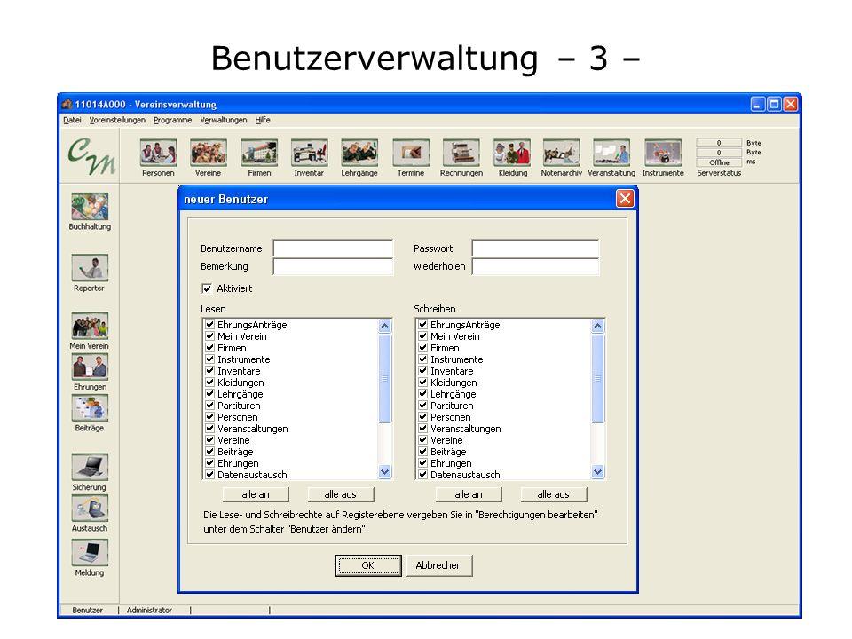 Benutzerverwaltung – 3 – Zur Vergabe der Zugriffsrecht rufen Sie bitte das Menü Voreinstellungen / Sicherheit / Benutzerverwaltung auf. Legen Sie hier