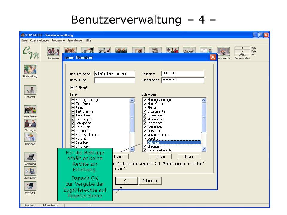 Benutzerverwaltung – 4 – Vergeben Sie einen Benutzername und legen Sie dazu das Passwort fest (bitte notieren) Der Schriftführer erhält in diesem Beis